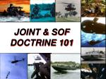 JOINT & SOF DOCTRINE 101