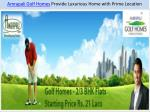 Amrapali Golf Homes Provide luxurious home with prime locati