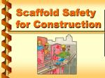 Scaffold Safety for Construction