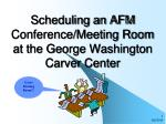Scheduling an AFM Conference/Meeting Room  at the George Washington Carver Center