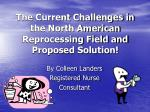 The Current Challenges in the North American Reprocessing Field and Proposed Solution!