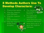 8 Methods Authors Use To Develop Characters: