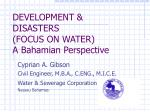 DEVELOPMENT & DISASTERS  (FOCUS ON WATER)  A Bahamian Perspective
