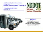 AASHTO Standing Committee on Public Transportation Multi-State Technical Assistance Program (MTAP) Wednesday December 8,