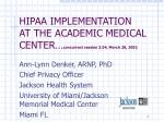 HIPAA IMPLEMENTATION AT THE ACADEMIC MEDICAL CENTER… concurrent session 3.04, March 28, 2002