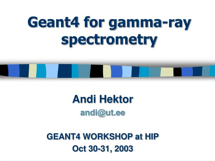geant4 for gamma ray spectrometry n.