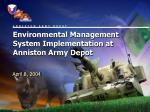 Environmental Management System Implementation at Anniston Army Depot