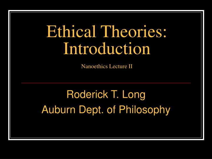 ethical theories introduction nanoethics lecture ii n.