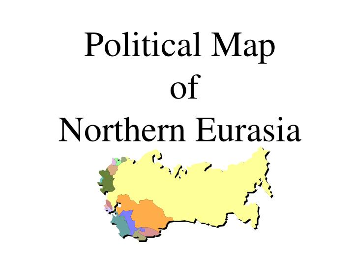 PPT - Political Map of Northern Eurasia PowerPoint Presentation - ID ...