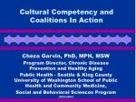 Cultural Competency and Coalitions In Action