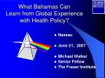 What Bahamas Can Learn from Global Experience with Health Policy?