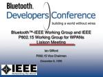 Bluetooth™-IEEE Working Group and IEEE P802.15 Working Group for WPANs Liaison Meeting