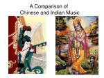 A Comparison of  Chinese and Indian Music