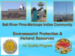 Salt River Pima-Maricopa Indian Community Environmental Protection & Natural Resources