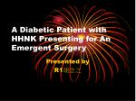 A Diabetic Patient with HHNK Presenting for An Emergent Surgery