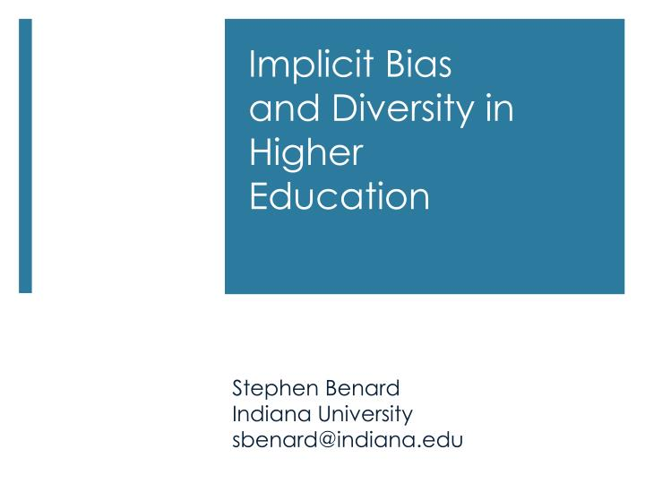 implicit bias and diversity in higher education n.
