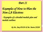 Part II Examples of How to Plan the Non-LA Electives Examples of a detailed module plan and module outlines