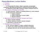 Plasma Membrane, Lecture Outline 1. Function 2. Structure