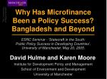 Why Has Microfinance Been a Policy Success? Bangladesh and Beyond