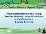 Maximizing Effectiveness Using Positive Behavior Support Methods in the Classroom: Reward Systems