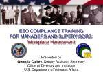 EEO COMPLIANCE TRAINING FOR MANAGERS AND SUPERVISORS: Workplace Harassment