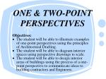 ONE & TWO-POINT PERSPECTIVES