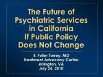 The Future of Psychiatric Services in California If Public Policy Does Not Change
