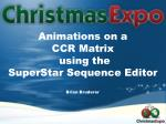 Animations on a CCR Matrix using the SuperStar Sequence Editor