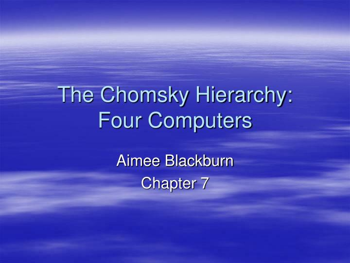the chomsky hierarchy four computers n.
