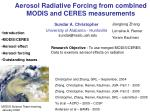 Aerosol Radiative Forcing from combined MODIS and CERES measurements