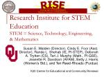 Research Institute for STEM Education STEM = Science, Technology, Engineering, & Mathematics