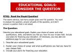 EDUCATIONAL GOALS: CONSIDER THE QUESTION