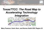 TexasTTCC: The Road Map to Accelerating Technology Integration
