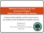 Welcome to the Race to the Top  Assessment Program Technical Assistance Public Meeting