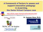 A framework of factors to assess and support innovative pedagogy in eLearning , the Swiss Virtual Campus case