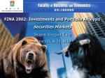 FINA 2802: Investments and Portfolio Analysis Securities Markets Dragon Yongjun Tang January 21 & 23, 2010