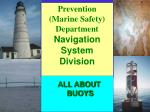 Prevention (Marine Safety) Department Navigation System Division