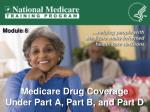 Medicare Drug Coverage  Under Part A, Part B, and Part D