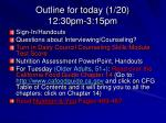 Outline for today (1/20) 12:30pm-3:15pm