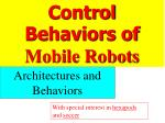 Control Behaviors of   Mobile Robots