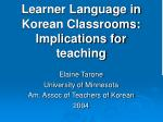 Learner Language in Korean Classrooms: Implications for teaching