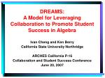 DREAMS: A Model for Leveraging Collaboration to Promote Student Success in Algebra