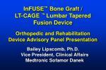 Bailey Lipscomb, Ph.D. Vice President, Clinical Affairs Medtronic Sofamor Danek