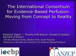 The International Consortium for Evidence-Based Perfusion: Moving from Concept to Reality