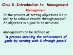 Chap 5…Introduction to  Management