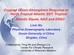 Coupled Ocean-Atmosphere Response to 	 North Tropical Atlantic SST: Tropical Atlantic Dipole, NAO and ENSO
