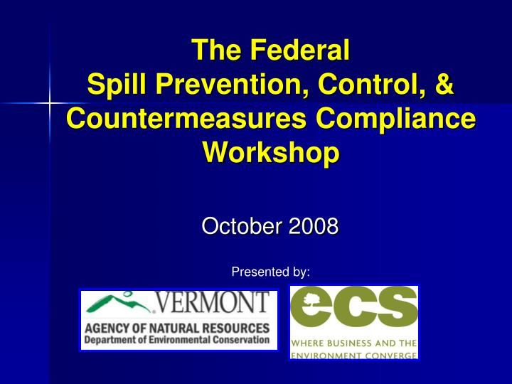 the federal spill prevention control countermeasures compliance workshop n.
