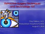 Refractive Surgery Techniques and Technology 101