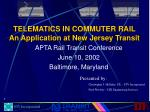 TELEMATICS IN COMMUTER RAIL An Application at New Jersey Transit
