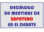 DECÁLOGO  DE MENTIRAS DE  ZAPATERO EN EL DEBATE